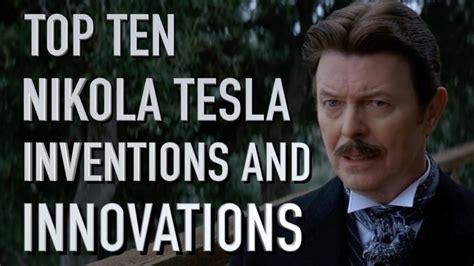 Top 10 Tesla Songs Top 10 Amazing Nikola Tesla Inventions And Innovations