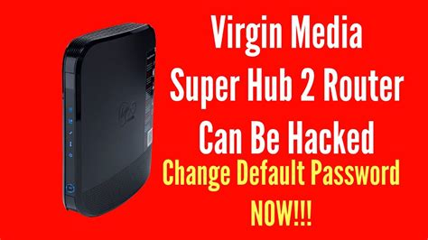 cannot reset virgin media superhub virgin media super hub 2 router can be hacked youtube