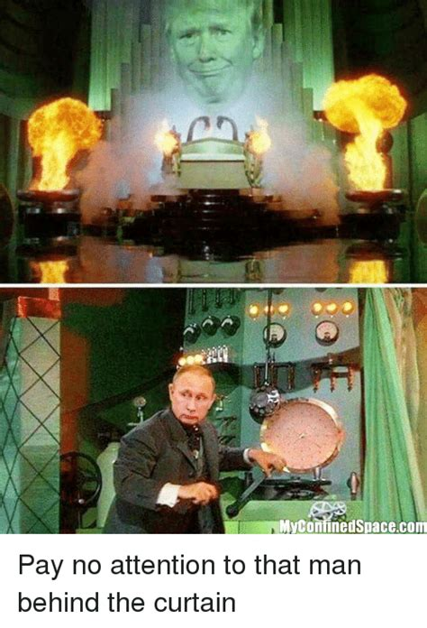 pay no attention to that man behind the curtain myconfinedspacecom politics meme on sizzle