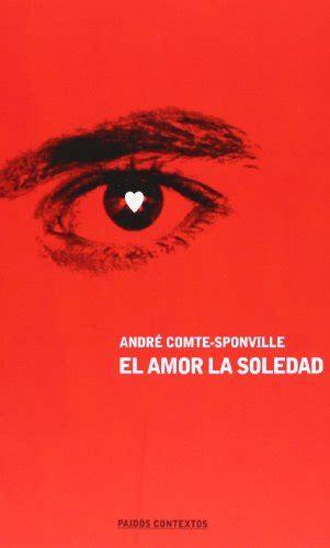 libro amor libertad y soledad el amor la soledad p 250 blico libros