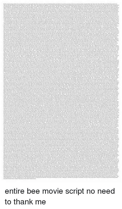Bee Movie Script Meme - entire bee movie script no need to thank me bee movie