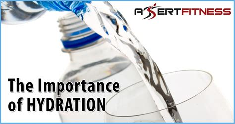 hydration importance the importance of hydration assert fitness
