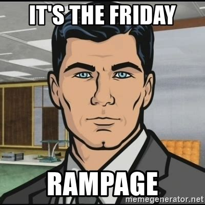 Archer Meme Generator - it s the friday rage archer meme generator