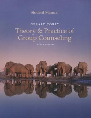 student manual theory practice counseling psychotherapy 9781305408142 student manual for corey s theory and