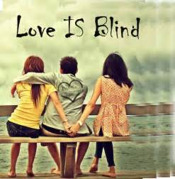 Id Rather Be Blind Love Is Blind