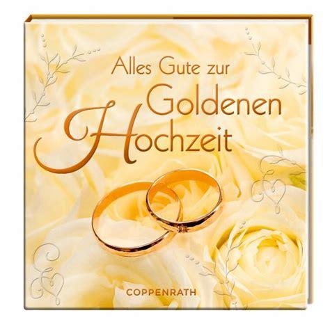 Goldene Hochzeit by Alles Gute Zur Goldenen Hochzeit Buch Buecher De