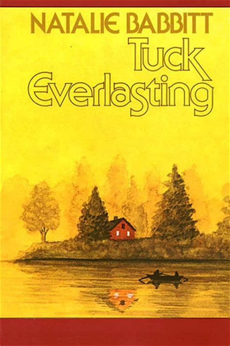 tuck everlasting pictures from the book tuck everlasting by natalie babbitt