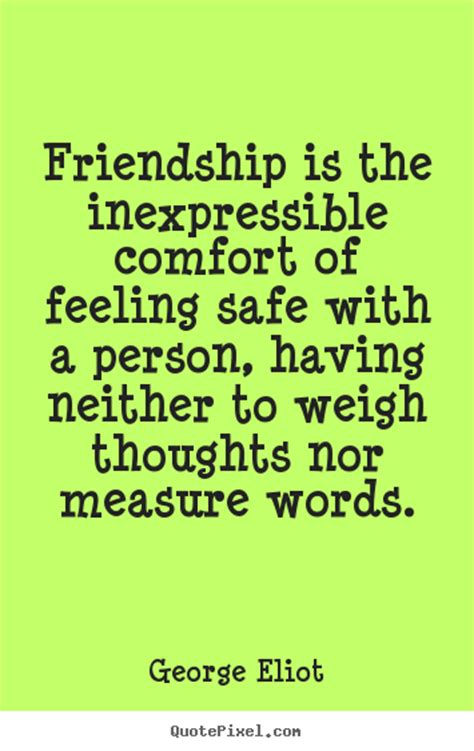 comforting love quotes friendship quotes friendship is the inexpressible