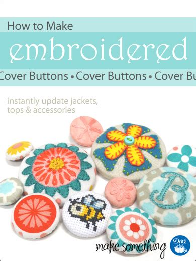 how to make a batton sewing tutorial how to make embroidered cover buttons