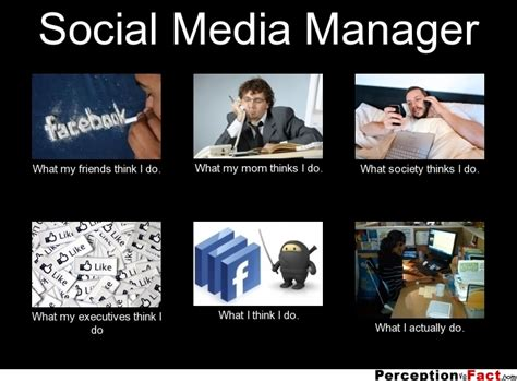 Memes Social Media - social media manager what people think i do what i