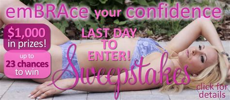 last day to enter ntl s embrace your confidence sweepstakes 1 000 in prizes to be - Lingerie Sweepstakes