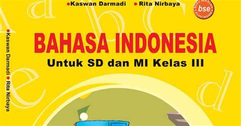 Bahasa Kita Bahasa Indonesia Untuk Sd Kelas 5 Semeter 1 latihan soal bahasa indonesia semester 1 kelas 3 sd mi 1 kumpulan uji kompetensi