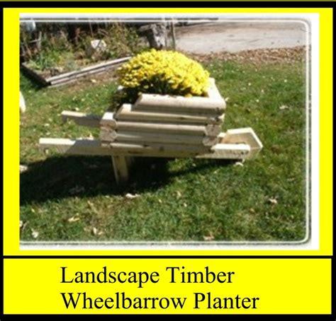 Landscape Timber Wheelbarrow Landscape Timber Wheelbarrow Planter Craft Ideas