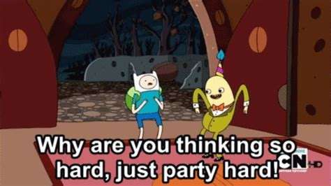 Party Hard Meme - party hard adventure time know your meme