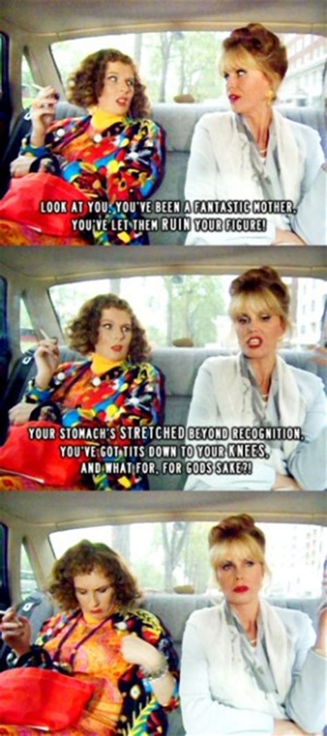 Absolutely Fabulous Fabsugar Want Need 53 by Ab Fab Friend Quotes Quotesgram