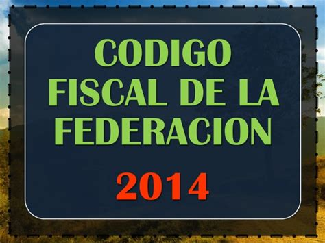 codigo fiscal titulo ii del c 211 digo fiscal de la federacion 2014