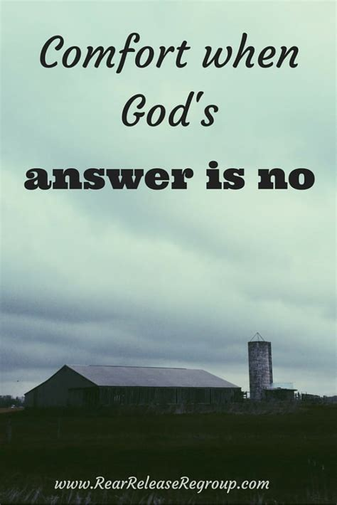 god is my comfort comfort when god s simple answer is no