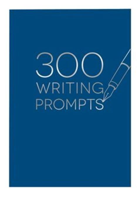 300 writing prompts by piccadilly 9781608636921