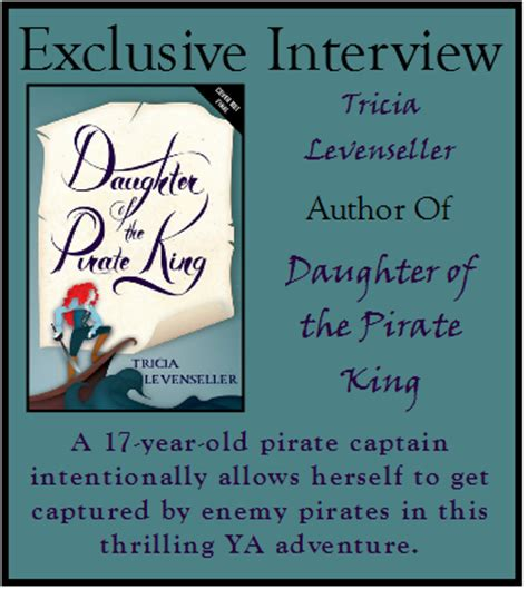 daughter of the pirate tricia levenseller author of daughter of the pirate king on no longer trying to please others