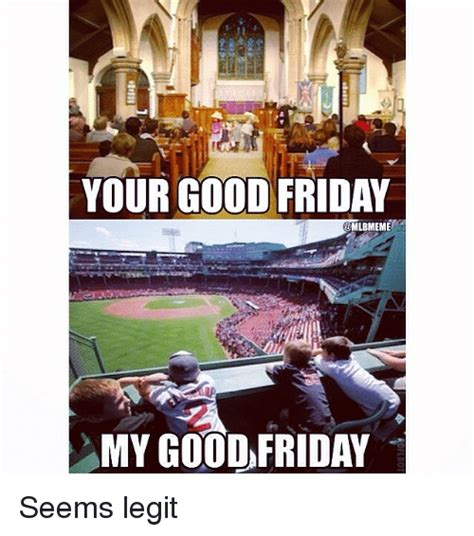 Good Friday Meme - 25 best memes about good friday good friday memes