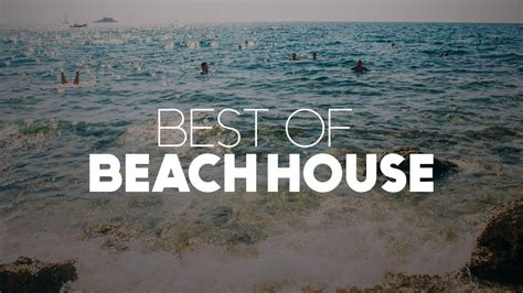 music beach house best of beach house mix 2016 indie dance beach house chill music 1 youtube