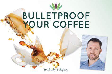 Bulletproof Mold Detox by 36 Bulletproof Coffee With Dave Asprey Liveto110
