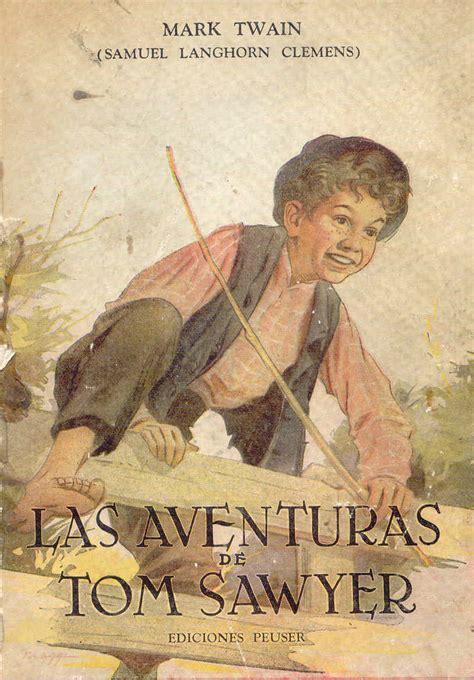 gratis libro e las aventuras de tom sawyer the adventures of tom sawyer para descargar ahora los 100 libros que debes leer en tu vida segunda parte