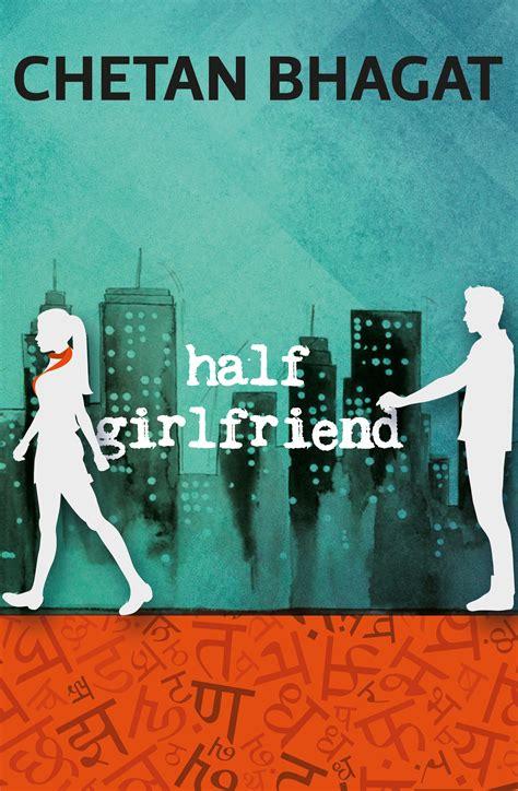 chetan bhagat biography in english half girl friend high res ai file
