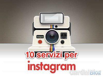 servizi by web popolare 10 servizi per instagram giardiniblog