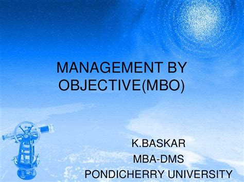 Dms Pondicherry Mba Placements by Management By Objective Mbo By Baskar