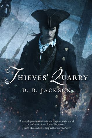 tales of the thieftaker thieftaker chronicles books thieves quarry thieftaker chronicles 2 by d b