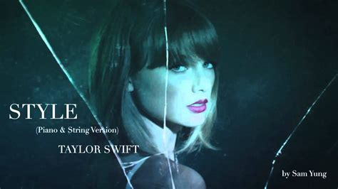 taylor swift style edit style piano string version taylor swift by sam