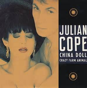 china doll julian cope lyrics julian cope china doll uk 7 quot vinyl single 7 inch record