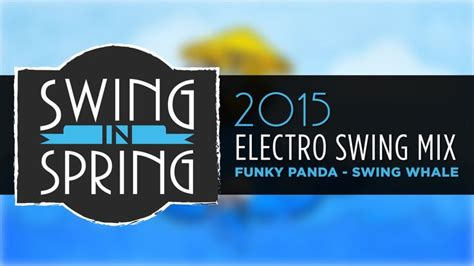 top electro swing best of electro swing march 2015 mix swinginspring