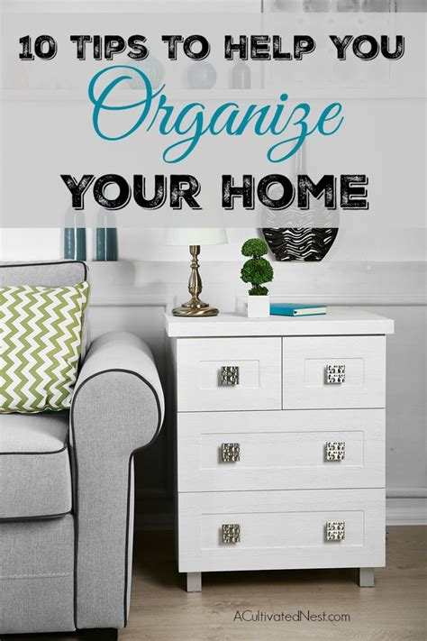 tips for organizing your home 10 tips to help you organize your home