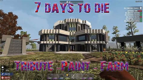 Painting 7 Days To Die by 7 Days To Die Alpha 16 Ep 13 Tribute Paint And Farm