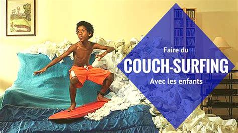 couch surfing surprise le couch surfing avec les enfants poussin voyageur