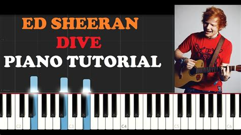 tutorial piano ed sheeran ed sheeran dive piano tutorial youtube
