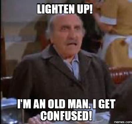 Old Guy Memes - home memes com