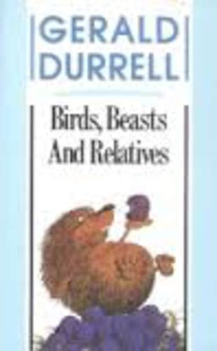 0006344658 birds beasts and relatives birds beasts and relatives 183 gerald durrell 183 k 246 nyv 183 moly