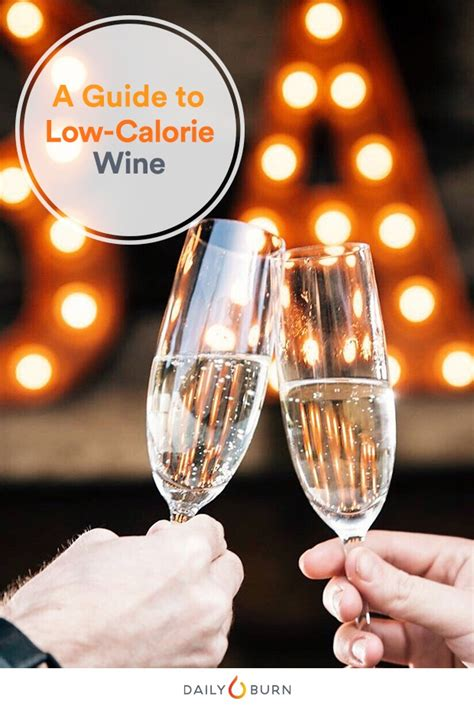 8 Tips For Choosing Wine by 6 Sommelier Tips For Choosing Low Calorie Wine Daily Burn