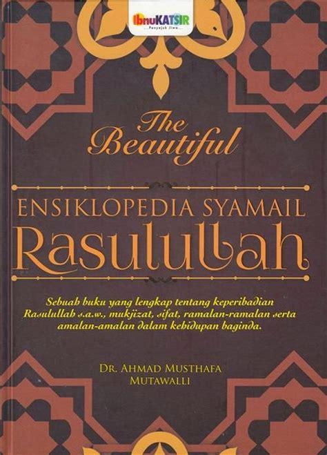 Ensiklopedia Iman pustaka iman the beautiful ensiklopedia syamail rasulullah s a w