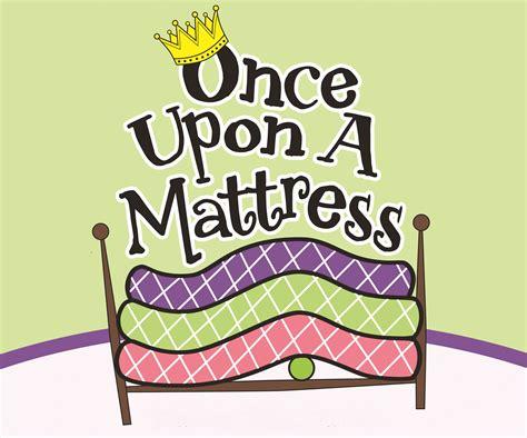 Once Upon A Mattress by Stillwater Gazette Once Upon A Mattress Opens July 21