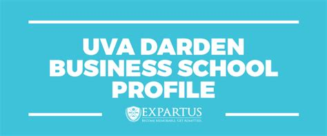 Business School Mba Profile Evaluation by Expartus Consulting Uva Darden Business School Profile