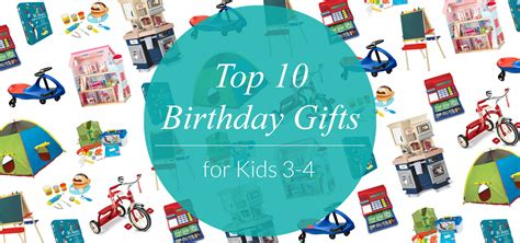 Top 10 Most Birthday Gifts For Your by Top 10 Birthday Gifts For Ages 3 4 Evite