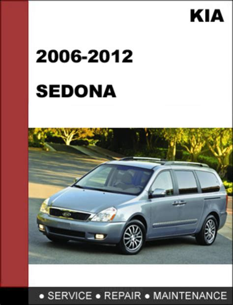 auto repair manual online 2009 kia sedona user handbook kia sedona 2006 2012 factory service repair manual download downl