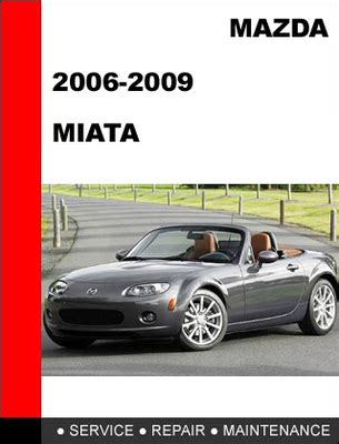 auto repair manual free download 2009 mazda mx 5 security system mazda mx 5 miata 2006 2009 factory service repair manual download