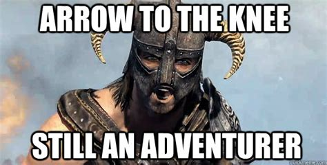 Arrow To The Knee Meme - arrow to the knee still an adventurer skyrim quickmeme