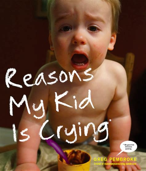 cries from the static books the quot reasons my kid is quot book is freaking hilarious