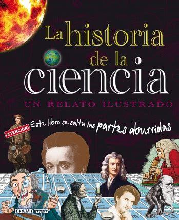 libro la ciencia y la historia de la ciencia la un relato ilustrado editorial oc 233 ano